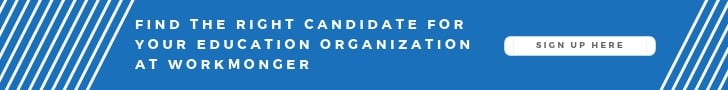 Create a WorkMonger Employer Profile and find the right candidate for your eduation organization